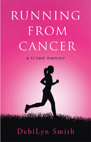 DebiLyne Smith will be signing copies of her inspiring book, Running from Cancer: a titled memoir, at Grizzly Books on Friday, August 23, from 10 am until 2 pm.