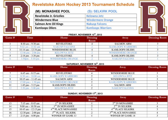 Atom teams from across the region will converge on Revelstoke for a tournament November 15 and 16. Eight teams will test each other's skills to see who will rule the ice. Schedule courtesy of Robert Sourraya