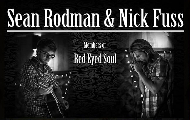 Looking for some good music this evening? Sean Rodman and Nick Fuss are playing at the Last Drop this evening, Friday, Nov. 15. Photo courtesy of Sean Rodman and Nick Fuss