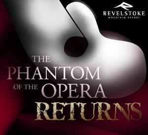 The music from Andrew Lloyd Webber's Phantom of the Opera will echo through Revelstoke Mountain Resort's Revelation Lodge on Friday, August 29.